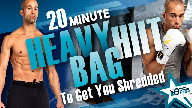 20 Minute Heavy Bag HIIT Workout to G...