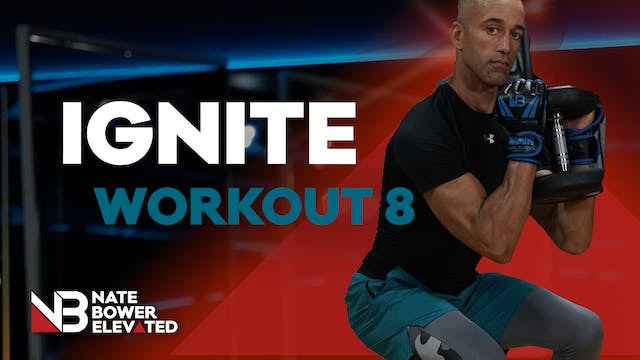 Ignite Workout 8