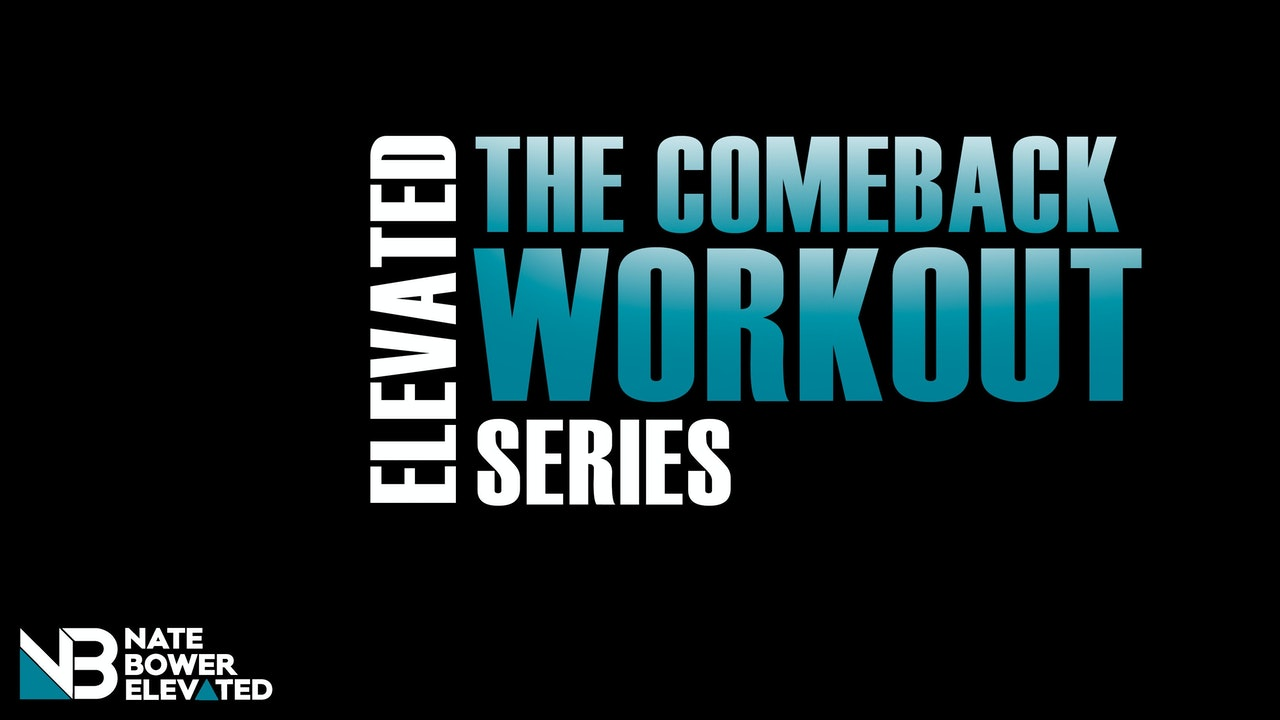 The Come Back Workout Series
