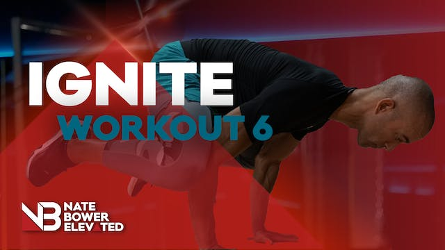 IGNITE WORKOUT 6