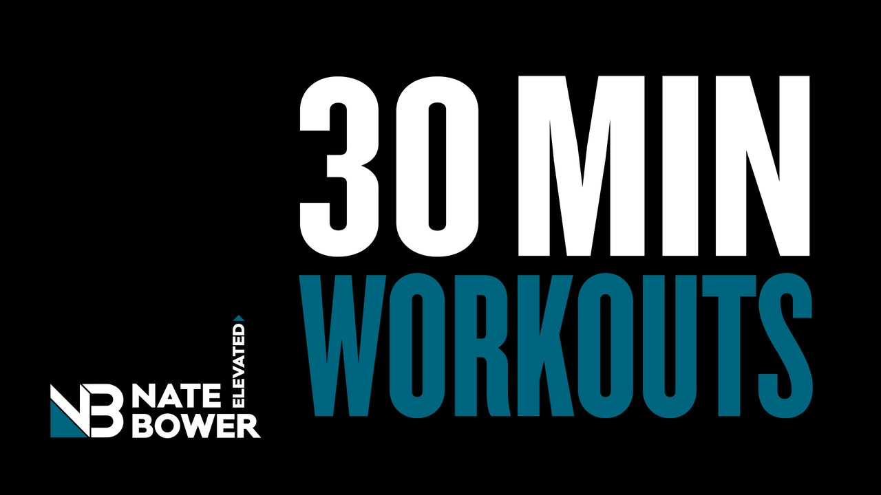 Elevated 30 Minute Workouts (free)