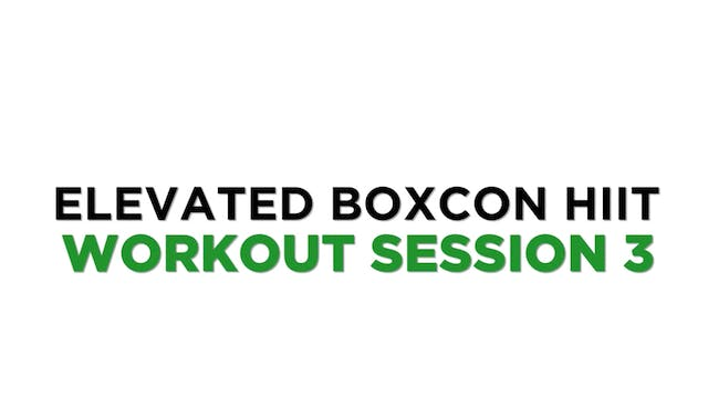 ELEVATED BOXCON HIIT SESSION 3