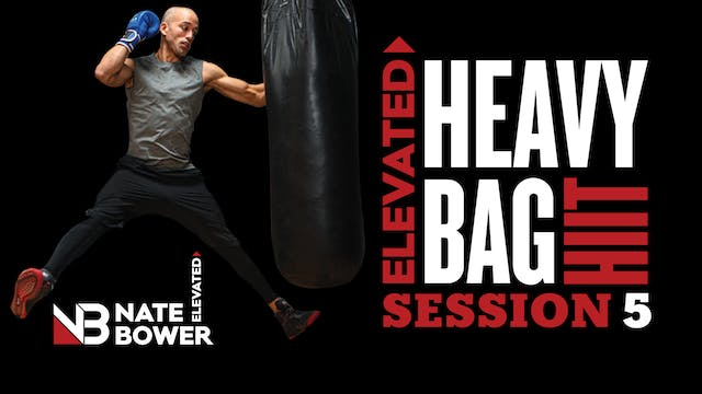 Elevated Heavy Bag HIIT Session 5