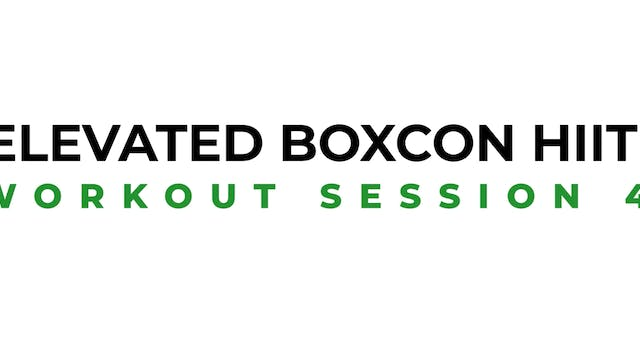 ELEVATED BOXCON HIIT SESSION 4