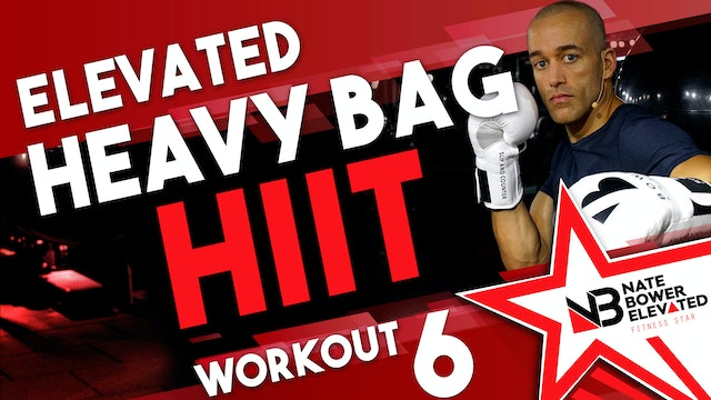 Elevated Heavy Bag HIIT Session 6 No music
