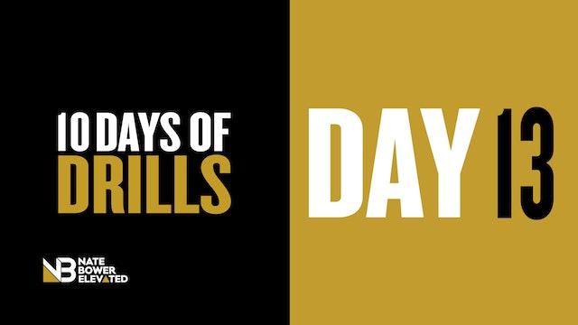 DRILLS-DAY 13