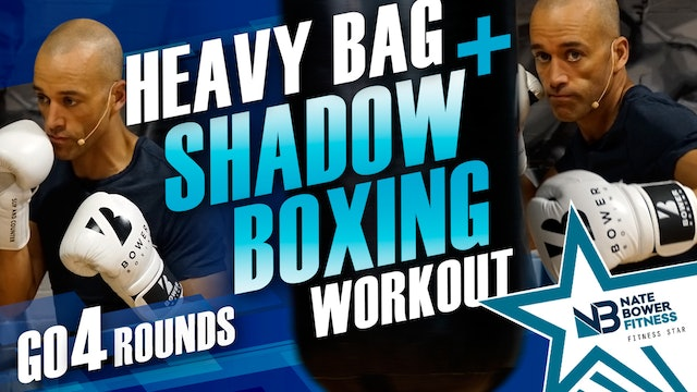 4 Round Heavy Bag and Shadow Boxing Workout | NateBowerFitness