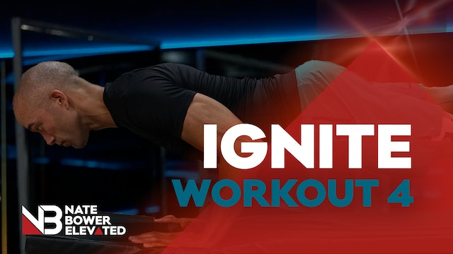 IGNITE WORKOUT 4