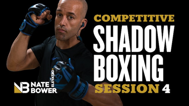 COMPETITIVE SHADOW BOXING SESSION 4