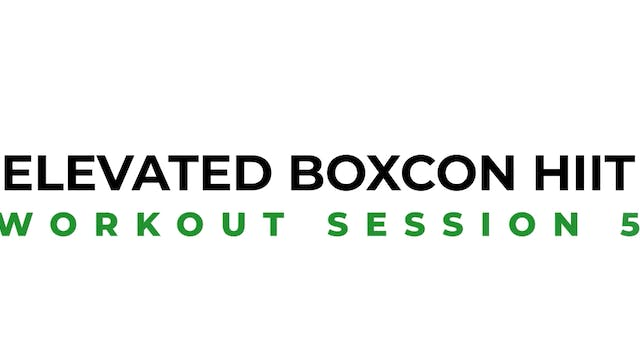 ELEVATED BOXCON HIIT SESSION 5