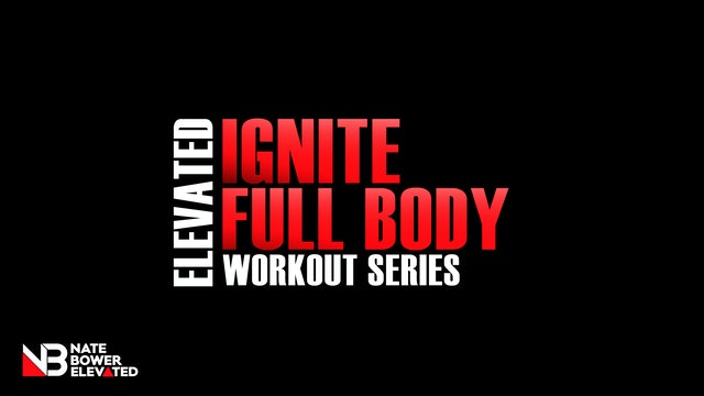Ignite Progressive Full Body Workout Series