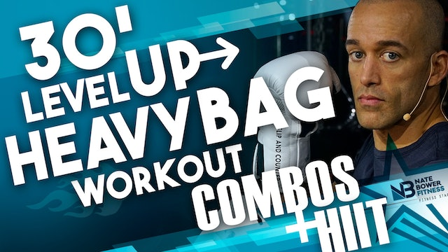 30 Minute Level Up Heavy Bag Workout Combos and HIIT Rounds 600 Calories Burned