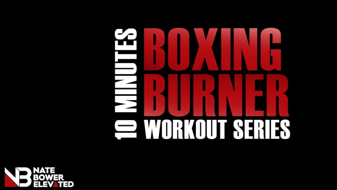 10 Minute Boxing Burners - 10 Minute Boxing Workouts
