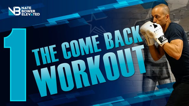 THE COMBACK WORKOUT SERIES- Heavy Bag...