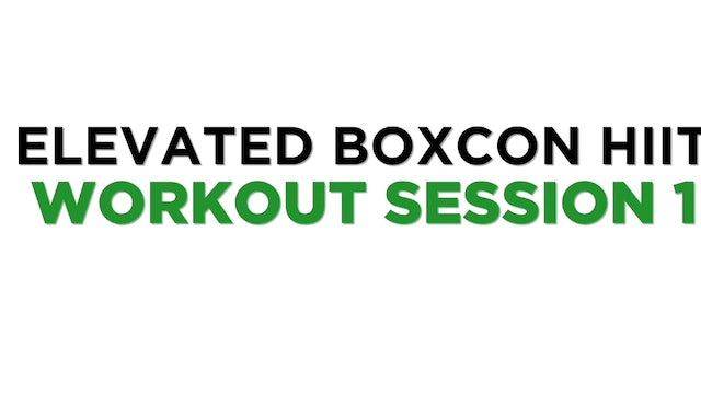 ELEVATED BOXCON HIIT SESSION 1