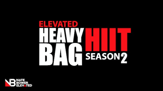 Elevated Heavy Bag HIIT Season 2