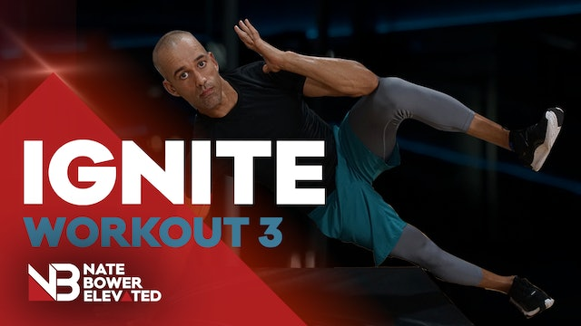 IGNITE WORKOUT 3