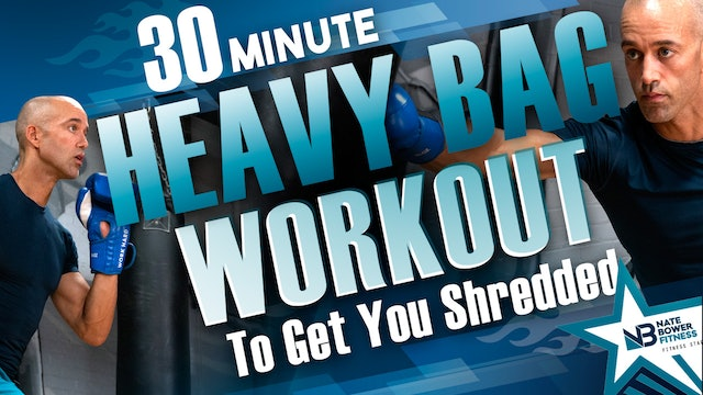 30 Minute Heavy Bag Workout to Get You Shredded