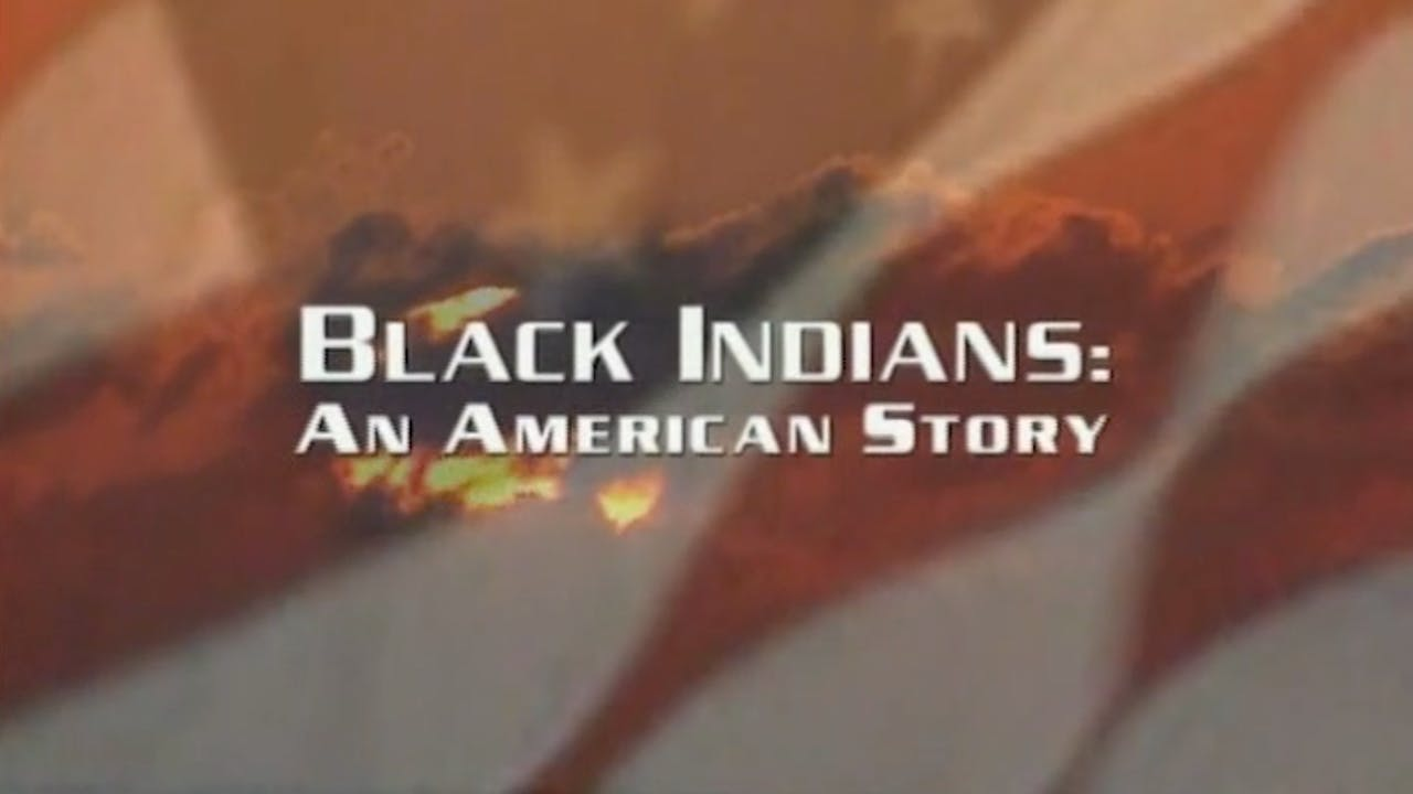 Black Indians: An American Story