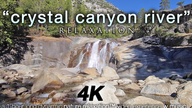 Crystal Canyon River w MUSIC 1 HR Dynamic Nature Relaxation Video
