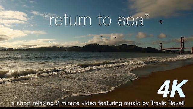Return to Sea 2 Minute Nature Music Video