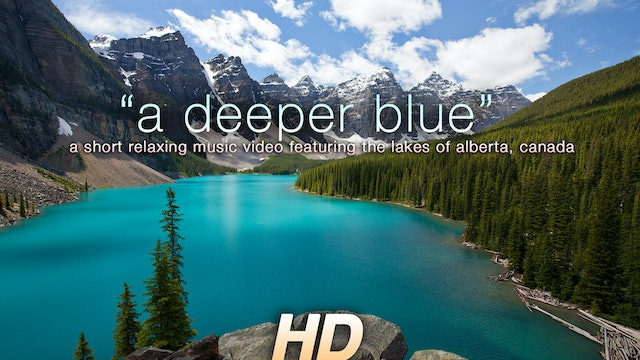 A Deeper Blue 7 Min Music + Nature Relaxation Video