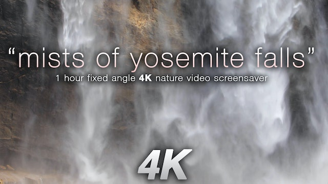 Mists of Yosemite Falls 1HR Static Nature Scene