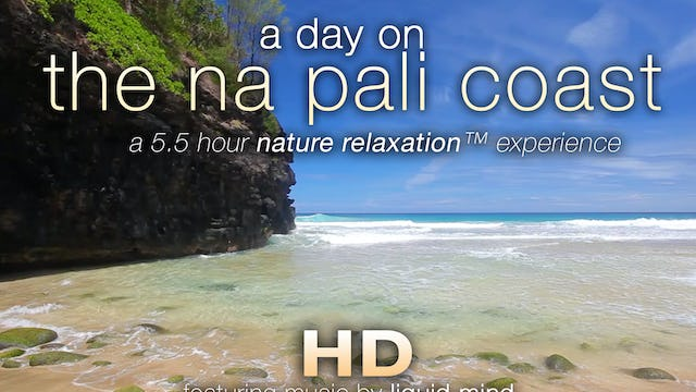 A Day on the Napali Coast MUSIC + NATURE 5.5 HR Relaxation