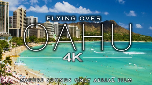 Flying Over Oahu (Just Nature Sounds) 4K Ambient Aerial Film