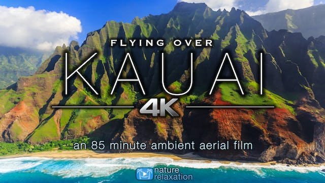Flying Over KAUAI 85 Minute Ambient Aerial Film + Music & Nature Sounds