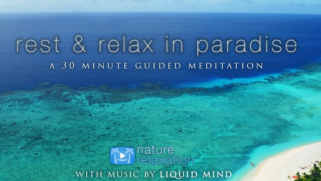Rest & Relax 30' Guided Meditation (+Liquid Mind)