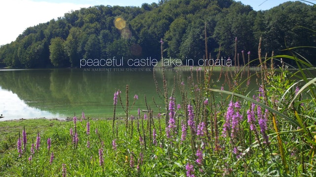 Peaceful Castle Lake: Croatia 1HR Dynamic Nature Film Shot in 4K
