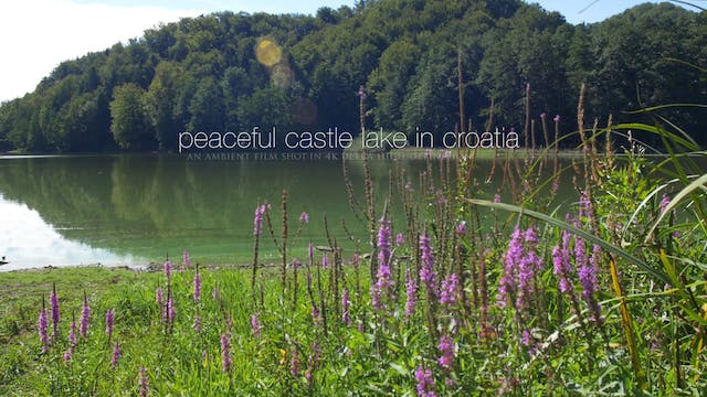 Peaceful Castle Lake: Croatia 1HR Dyn...