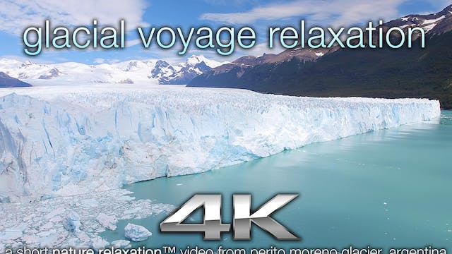 """Glacial Voyage Relaxation"" 11 MIN Dy..."