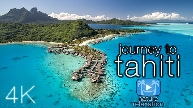Journey to Tahiti (No Music) Dynamic Nature Film Shot in 4K UHD