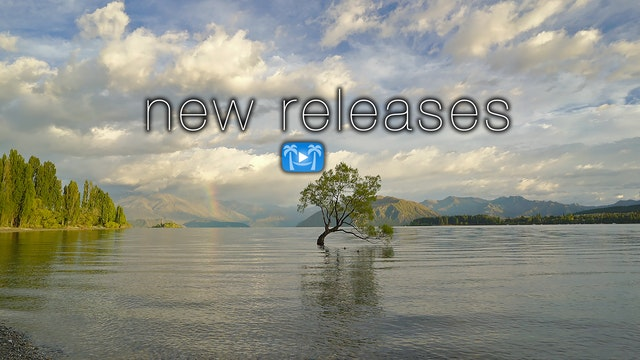 Newly Released Films from Nature Relaxation™