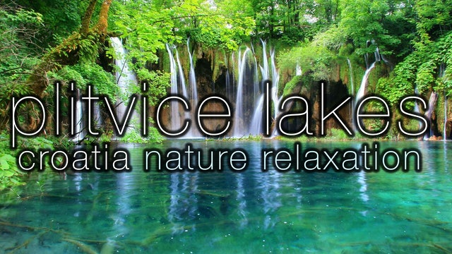 Waterfall Paradise: Plitvice Lakes, Croatia 1 HR
