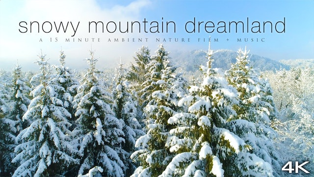 Snowy Mountain Dreamland 15 Min Nature Relaxation Drone Film 4K