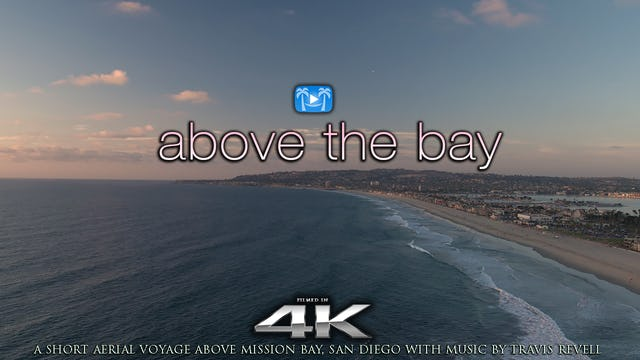 Above the Bay 5 MIN Aerial Film +Music - San Diego