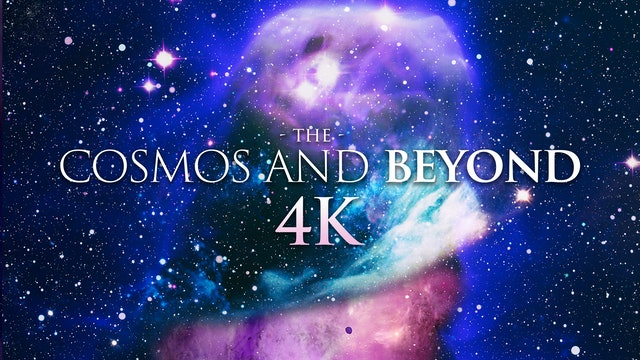 The Cosmos and Beyond 4k 2 Hour Nature Relaxation w Music