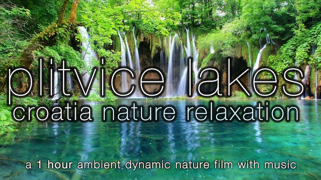 Waterfall Paradise Piltivice (w Music) 1 HR Dynamic Nature Film