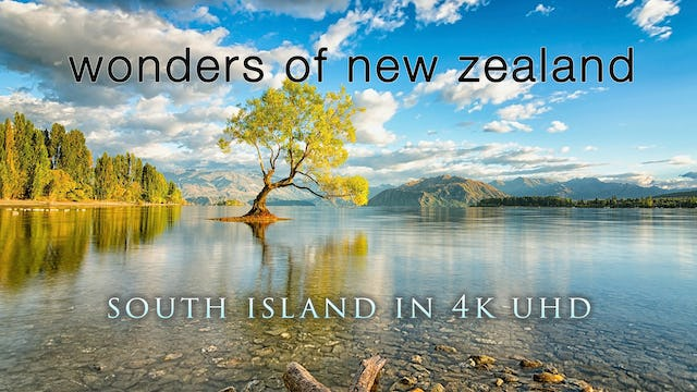 Wonders of New Zealand: South Island (Nature Sounds) 1HR Dynamic Film shot in 4K