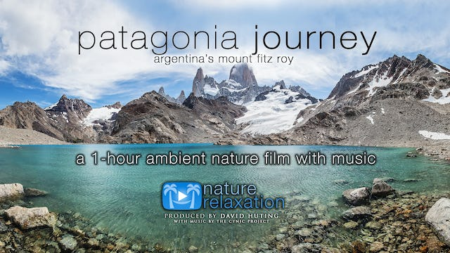 Patagonia Journey (+ Music) 1HR Signature Film- 4K