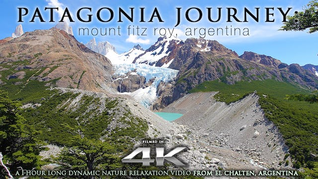 PATAGONIA JOURNEY (no Music) Fitz Roy 4K 1 HR Nature Relaxation Experience