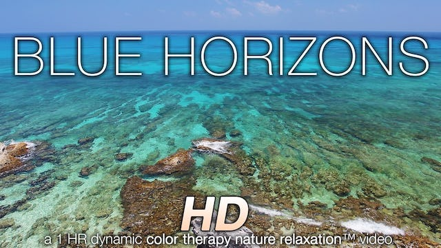Blue Horizons (Music + Nature Sounds) 1 Hr Dynamic Color Therapy Relaxation Video