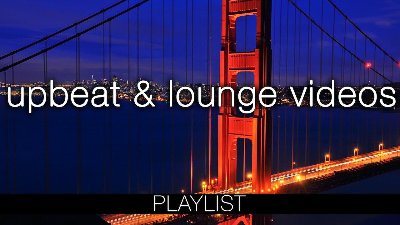 Lounge/ Upbeat Videos