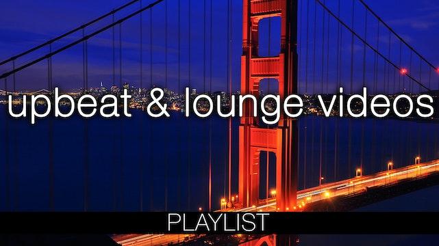 Upbeat & Lounge Videos