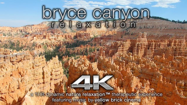 Bryce Canyon Nature Relaxation 1HR Music Only 4K