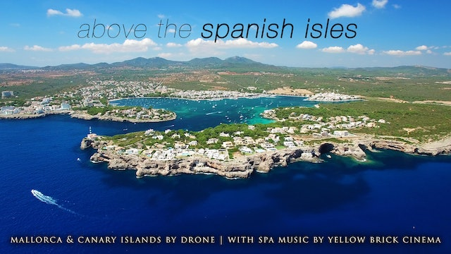 Above the Spanish Islands (Spa Music Version)  Dynamic 50 Min Film - Mallorca & Canary Nature Relaxation HD + YBC Music