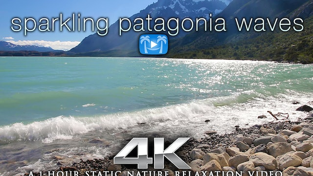 Sparkling Patagonia Waves 1 HR Static Nature Scene